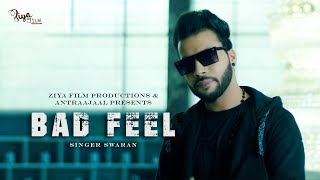Bad Feel (Full Song) | Swaran | Latest Punjabi Songs 2019 | Ziya Film Productions