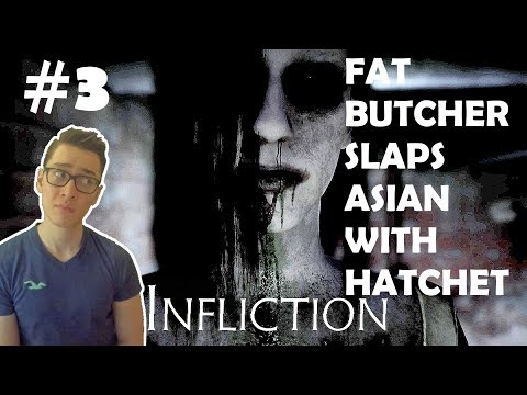 HORROR - Infliction - Fatass Butcher With No Penis Kills Me - Part 3