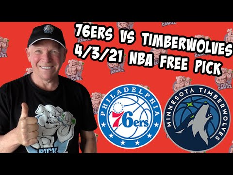 Philadelphia 76ers vs Minnesota Timberwolves 4/3/21 Free NBA Pick and Prediction NBA Betting Tips