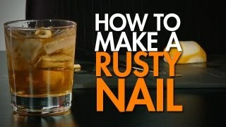 How To: Make The Classic Rusty Nail