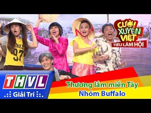 THVL | Cười xuyên Việt - Tiếu lâm hội | Tập 10: Thương lắm miền Tây - Nhóm Buffalo