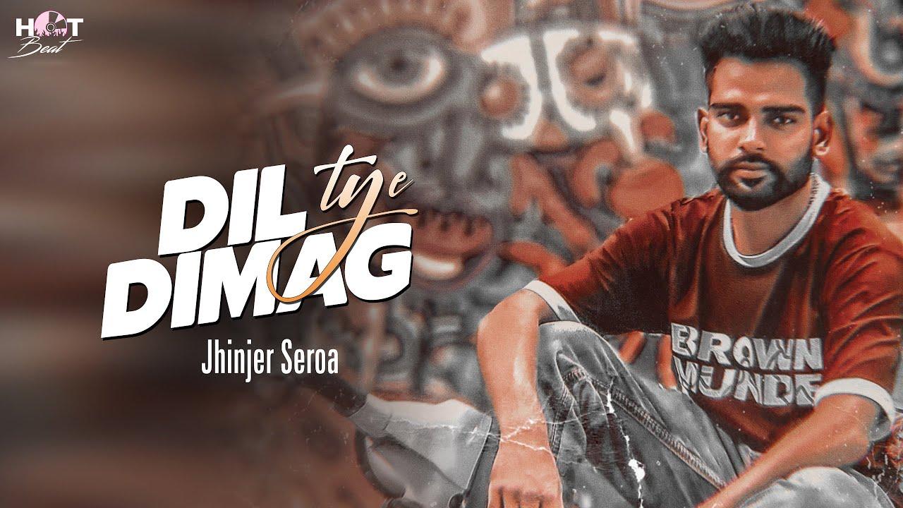 Download Dil tey Dimag(Full Video): Jhinjer Seroa   Latest punjabi song 2021  Ranjha records   Freak singh