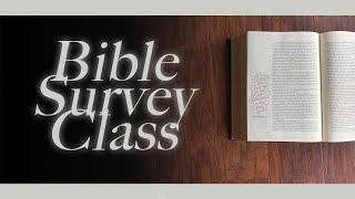 Bible Survey Class - Session 1A