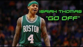 "Isaiah Thomas Mix   ""Go Off"" ᴴᴰ"