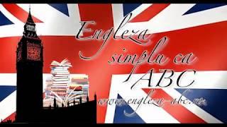 Invata limba Engleza simplu ca ABC! Curs incepatori, Lectia 10