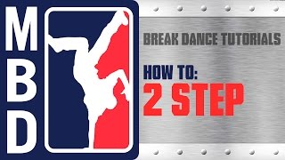Break Dance Tutorials - How to: 2 Step