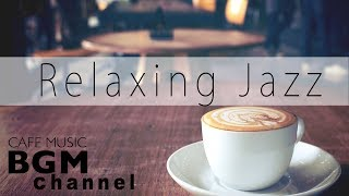 Relaxing Jazz Music - Calm Cafe Music - Jazz Instrumental Music For Study, Work