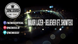 Major Lazer - Believe (Ft. Showtek)