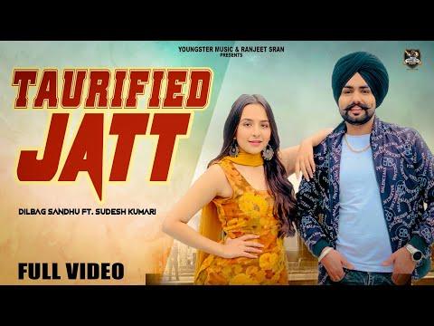 taurified-jatt-(full-video)-dilbag-sandhu-ft.-sudesh-kumari-|new-punjabi-songs-2020-|youngster-music