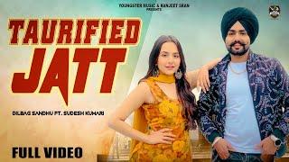 Taurified Jatt (Sudesh Kumari, Dilbag Sandhu) Mp3 Song Download