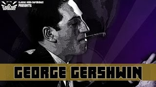 George Gershwin - The Best Composition (Classic Mood Experience)