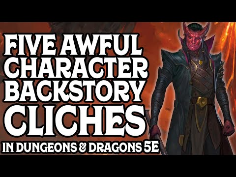 Five Awful Character Backstory Clichés In Dungeons U0026 Dragons 5e
