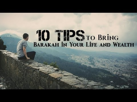 10 Tips to Bring Barakah in Your Life and Wealth [HD]