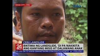 Biktima ng landslide, 'di pa nakikita ang kanyang misis at dalawang anak
