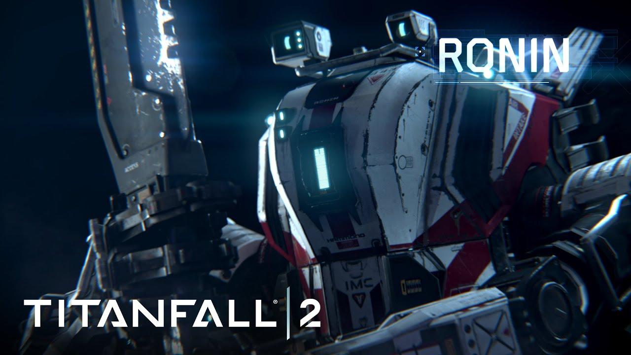 Titanfall 2 Official Titan Trailer: Meet Ronin - YouTube
