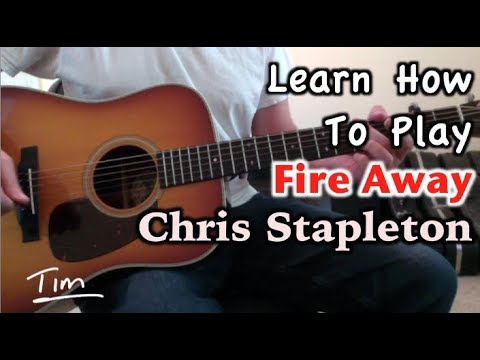 Chris Stapleton Fire Away Guitar Lesson Chords And Tutorial