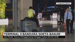 Banjir di Terminal 3 Ultimate Bandara Soekarno Hatta