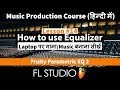 Lesson 14 how to use equalizer fruity parametric eq 2 music production course in hindi mp3