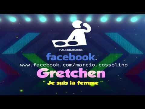 Gretchen   Je suis la femme - Karaokê