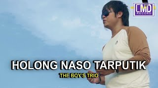 HOLONG NASO TARPUTIK - THE BOYS TRIO VOL.1 [Official Music Video]