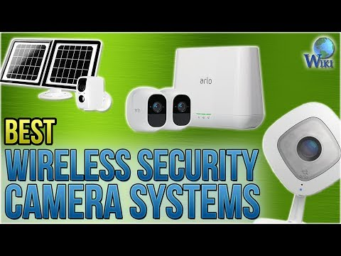 10 Best Wireless Security Camera Systems 2018