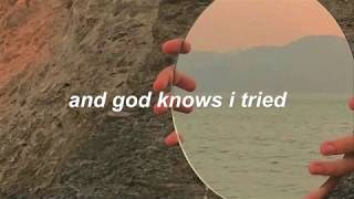 god knows i tried // lana del rey