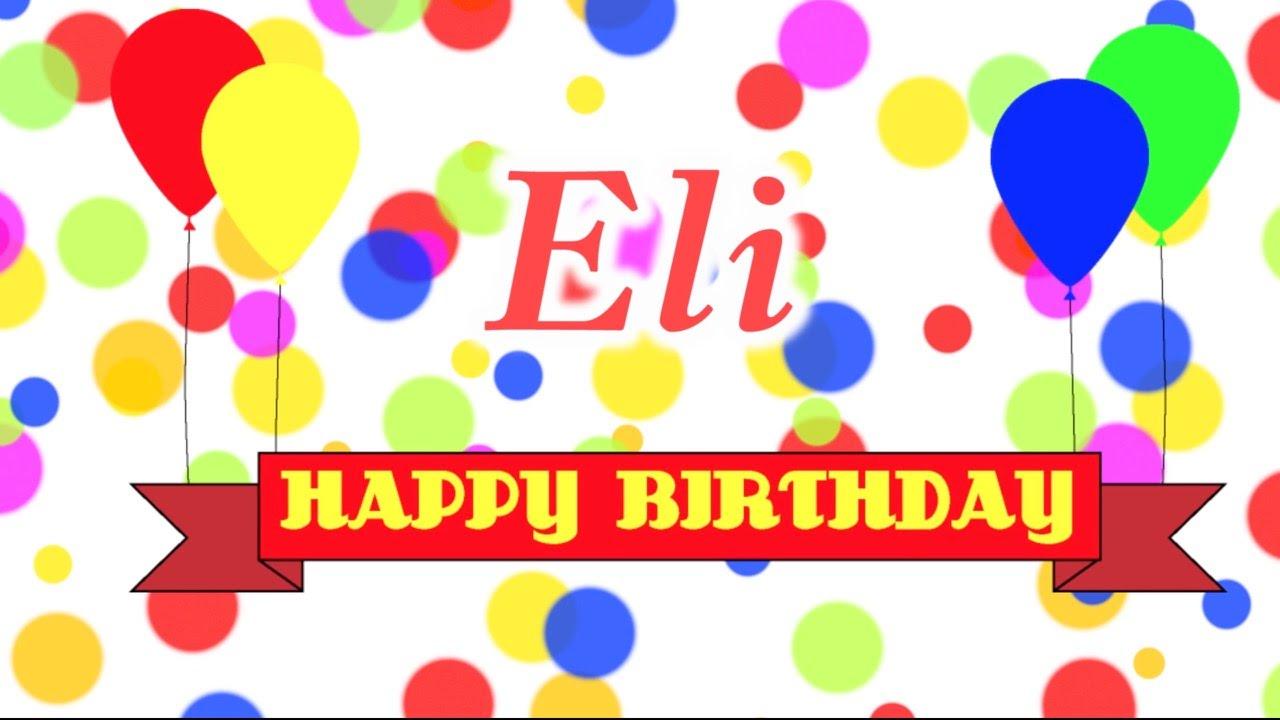 happy birthday eli Happy Birthday Eli Song   YouTube happy birthday eli