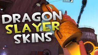 [TF2] ALL THE DRAGON SLAYER SKINS SHOWCASE!