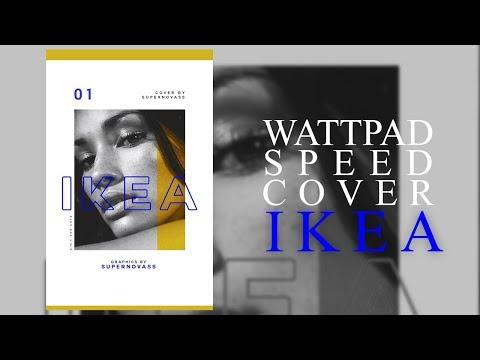 Wattpad Speed Cover | Ikea [2k+ subs]
