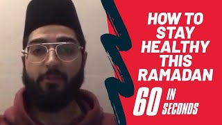 Stay healthy this Ramadan #60 Seconds