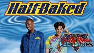 Half Baked... Is A Guilty Movie Pleasure