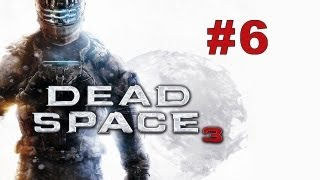 Dead Space 3  Campagne Solo - Episode 6 - Eh ! Je suis sourd !