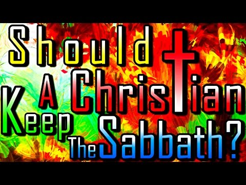 Should A Christian Keep The Sabbath? | The 10 Commandments