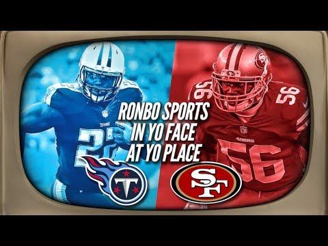 Ronbo Sports In Yo Face At Yo Place Watching 49ers VS Titans Week 15 2017
