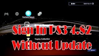 Sign PSN PS3 OFW 4.82 Without Update