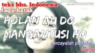 HOLAN AU DO MANGANTUSI HO |  teks bahasa indonesia voc.trisna shinta