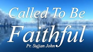 "Worship: ""Called To Be Faithful"""