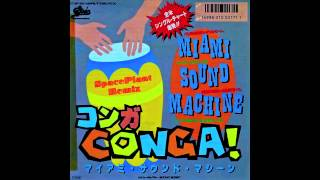 Miami Sound Machine feat. Gloria Estefan - Conga (SpacePlant Remix)