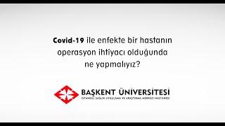 Covid-19 ile Enfekte Hastanın Acil Ameliyat Durumunda Ne Yapmalıyız?