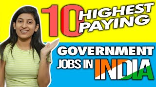 Top 10 Highest paying GOVERNMENT JOBS in India    Govt Jobs 2020    Top 10 highest salary