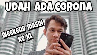 WEEKEND DI KL SEBELUM CORONA !!