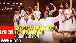 Gnyabagam Varugiradha (Vishwaroopam) Edm Version Lyric Song |Vishwaroopam 2 Tamil| Kamal Haasan