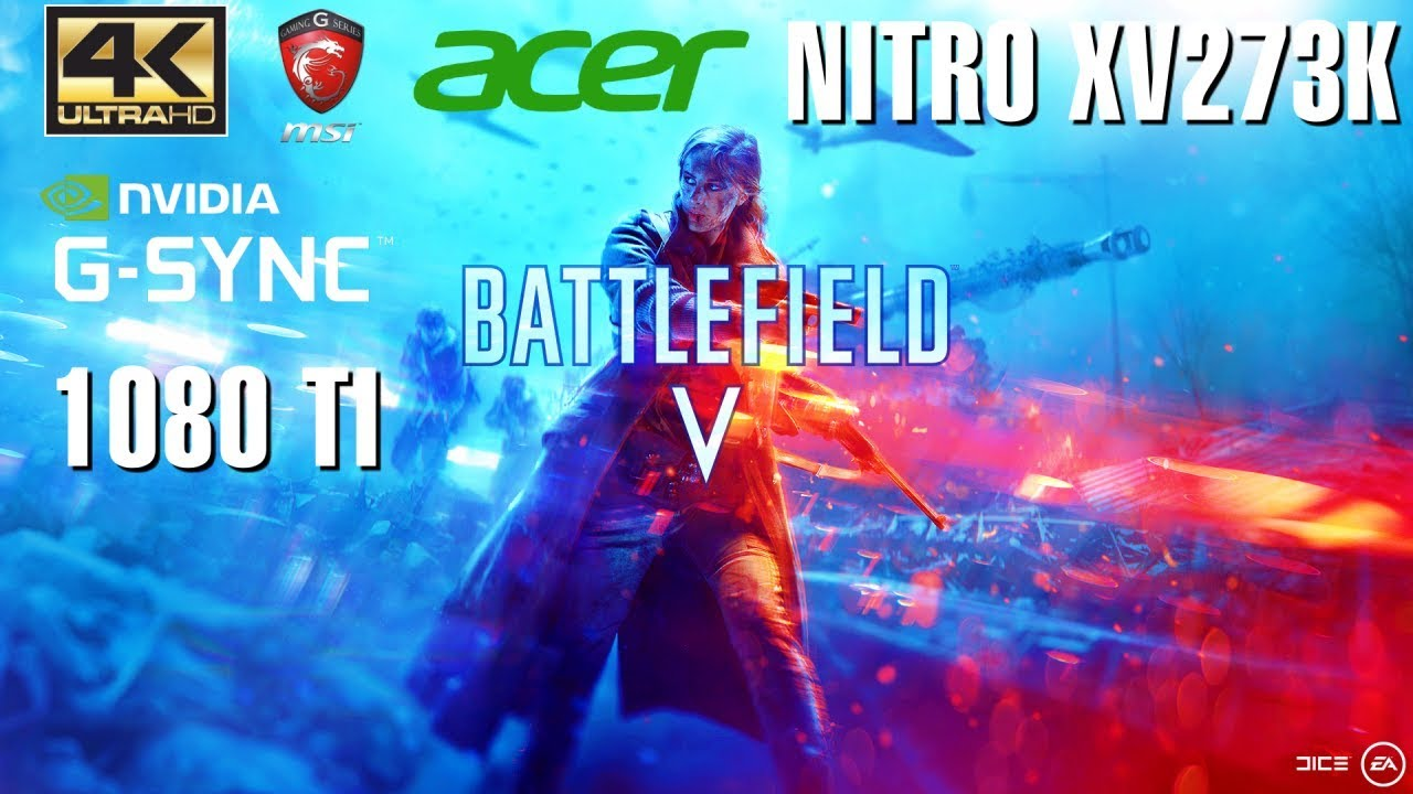 Battlefield V (5) Best Settings FPS 4K GTX 1080 Ti Ryzen 2600X Acer Nitro  XV273K 144Hz
