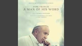 """These Are The Words (From """"Pope Francis: A Man of His Word"""")"""
