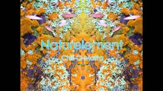 Naturelement - Chill​-​O​-​Matta [Full Album]