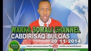 WARKA SOMALI CHANNEL SWEDEN CABDIRISAQ BULQAS 20 11 2014