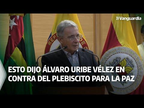 Esto dijo Álvaro Uribe Vélez en Bucaramanga en contra del plebiscito para la paz