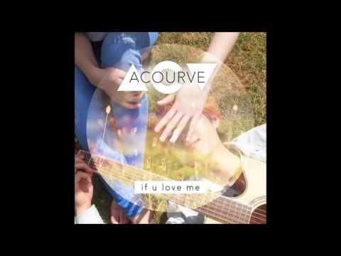 어쿠루브 (Acourve) - If U Love Me