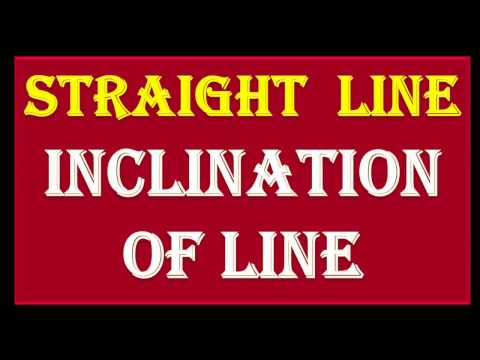 2  STRAIGHT LINE   INCLINATION OF A LINE