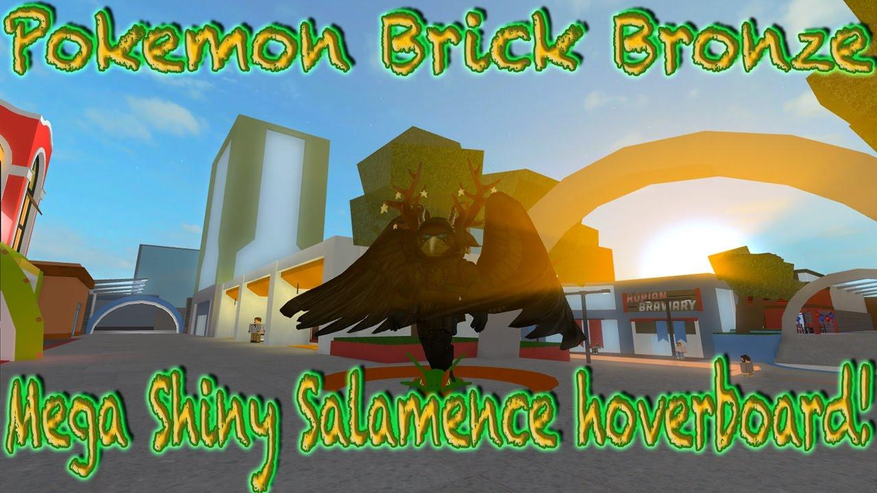 Roblox Pokemon Brick Bronze Shiny Mega Salamence Hoverboard Youtube